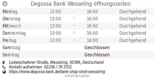 Degussa Bank Wesseling Offnungszeiten Ludwigshafener Strasse